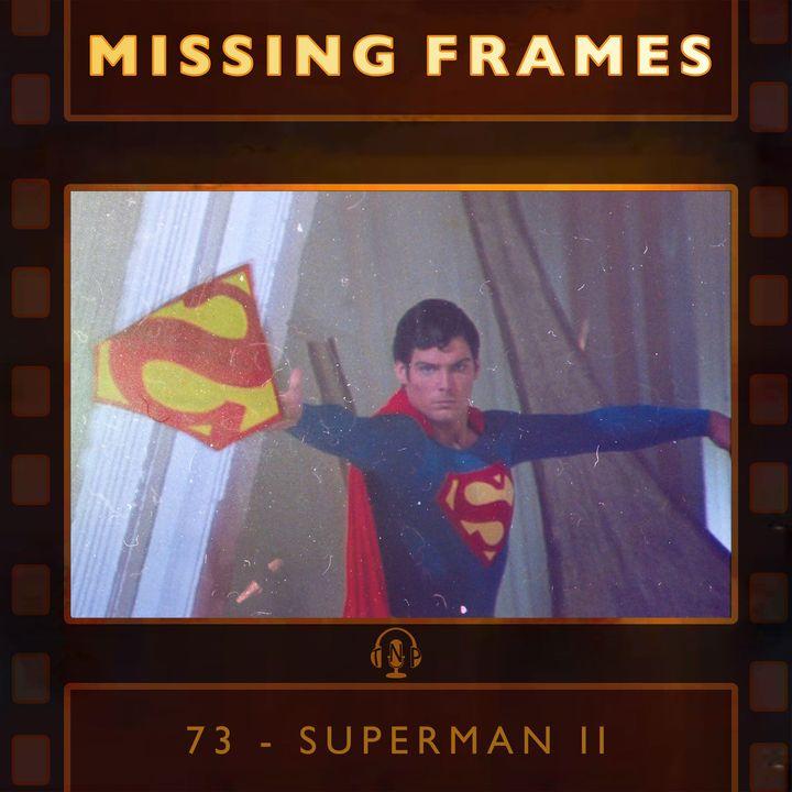 Episode 73 - Superman II