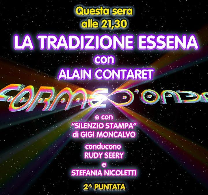 Forme d'Onda - Alain Contaret - La Tradizione Essena - 2^ puntata (24/10/2019)
