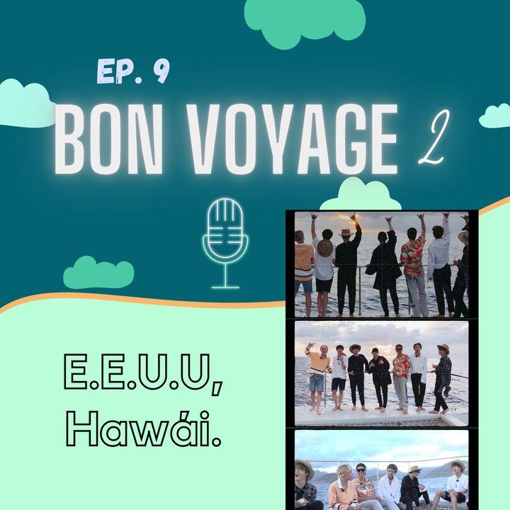 EP. #09 - Bon Voyage 2: ¡Vamos a Hawái!