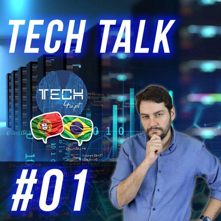 Tech Talk #01 - Série onde tu participas...