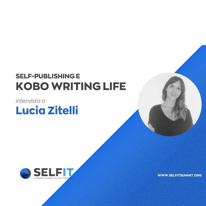 Selfit Summit - Self-Publishing e Kobo Writing Life - Intervista a Lucia Zitelli
