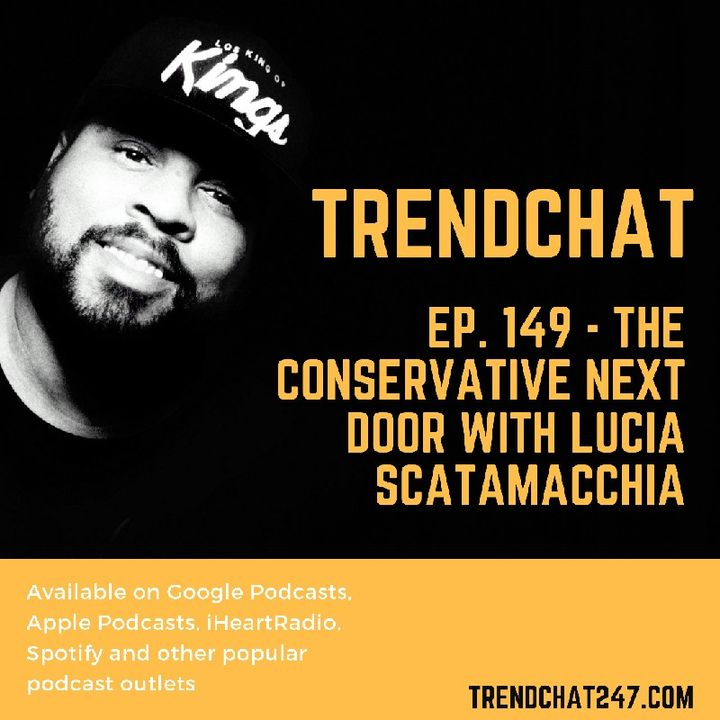 Ep. 149 - The Conservative Next Door With Lucia Scatamacchia