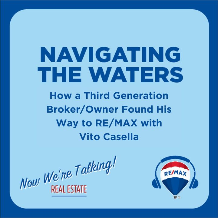 Navigating the Waters: How a Third Generation Broker/Owner, Vito Casella, Found His Way to RE/MAX