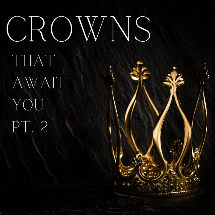 The Crown That Await You Pt. 2