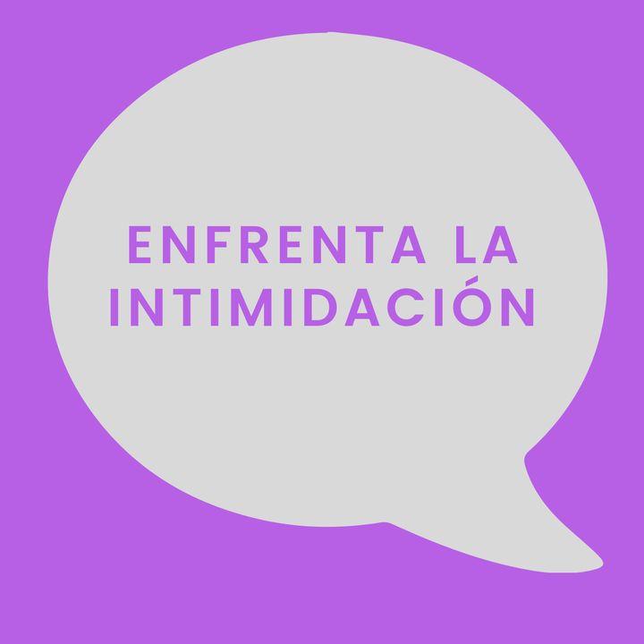 02. Enfrenta la Intimidación