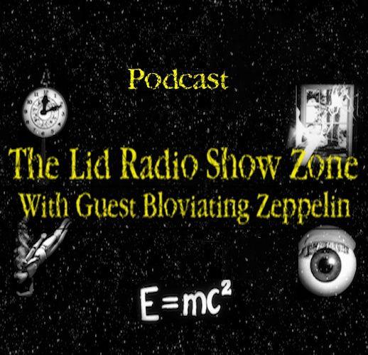 8/29/18- Lid Radio Show: Entering A Fifth Dimension W/Bloviating Zeppelin