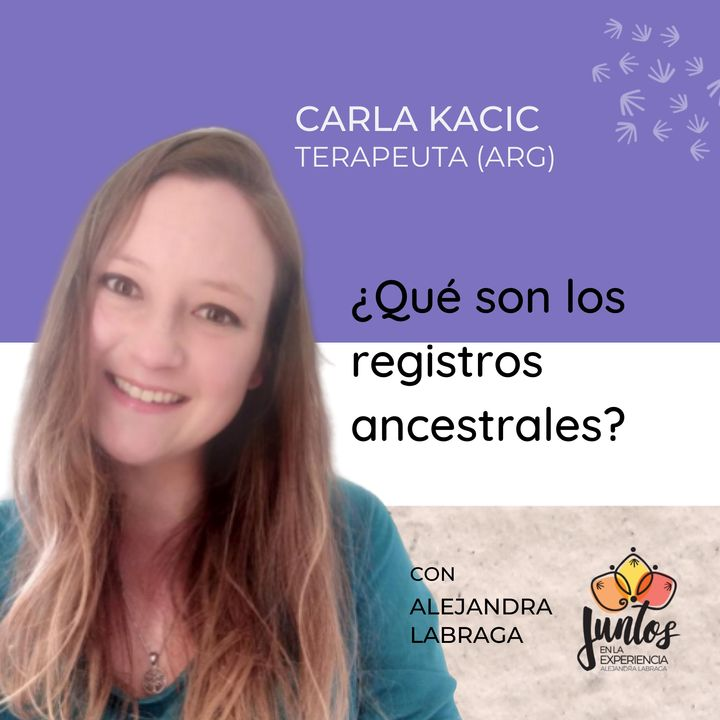 Ep. 028 ¿Qué son los registros ancestrales? Con Carla Kacic