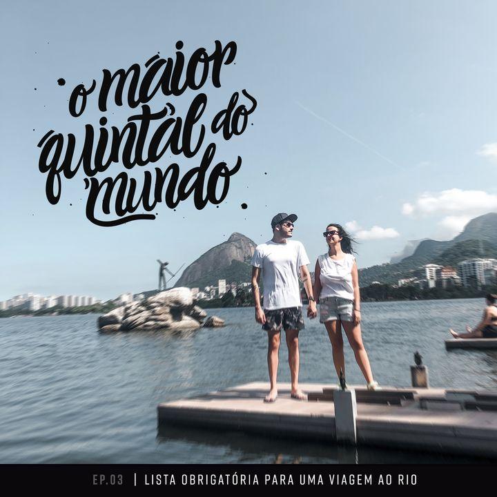 A Lista Definitiva do que fazer em uma viagem pro Rio de Janeiro   ep. 03