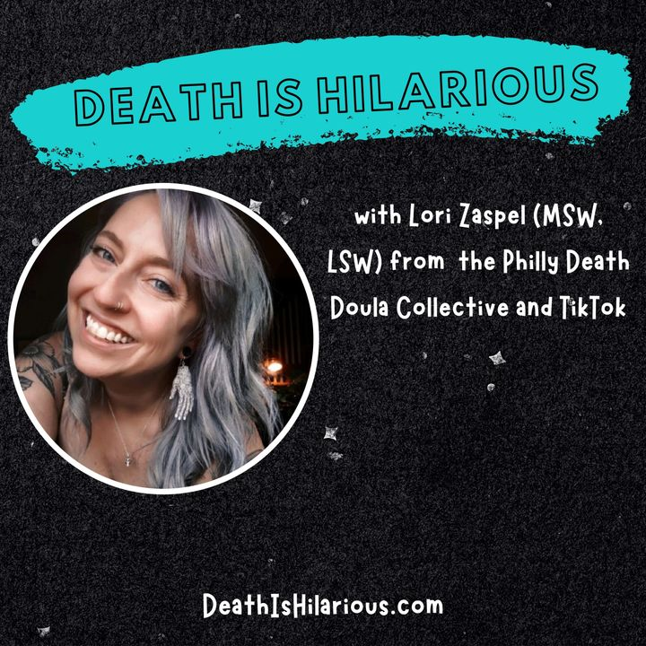 Interview With Lori Zaspel (MSW,LSW, Death Doula + Content Creator)