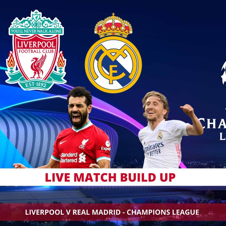 Liverpool v Real Madrid | Match Build Up | Uefa Champions League