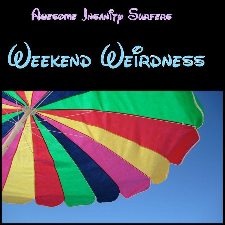 Weekend Weirdness