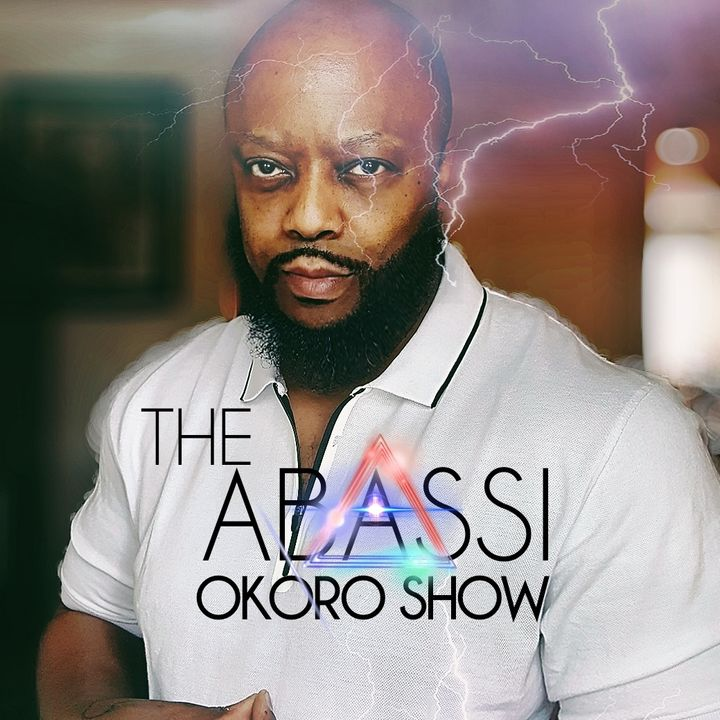 THE ABASSI OKORO SHOW: 1 Year Anniversary TWO HOUR SPECIAL