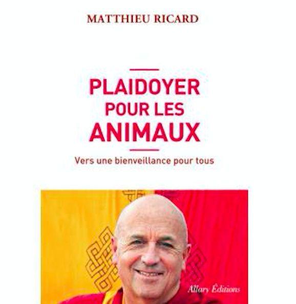 Plaidoyer pour les Animaux - Matthieu Ricard