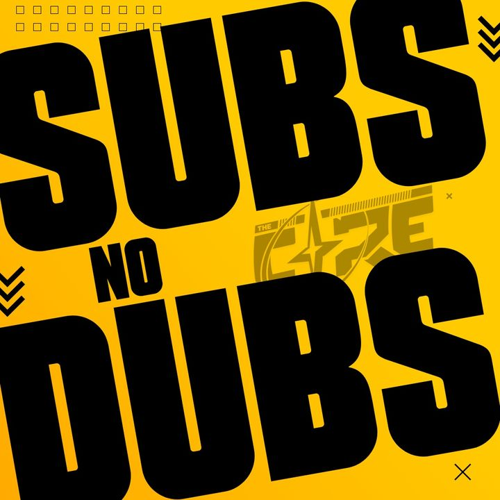 Subs no Dub Episode 3: Presented by The Core