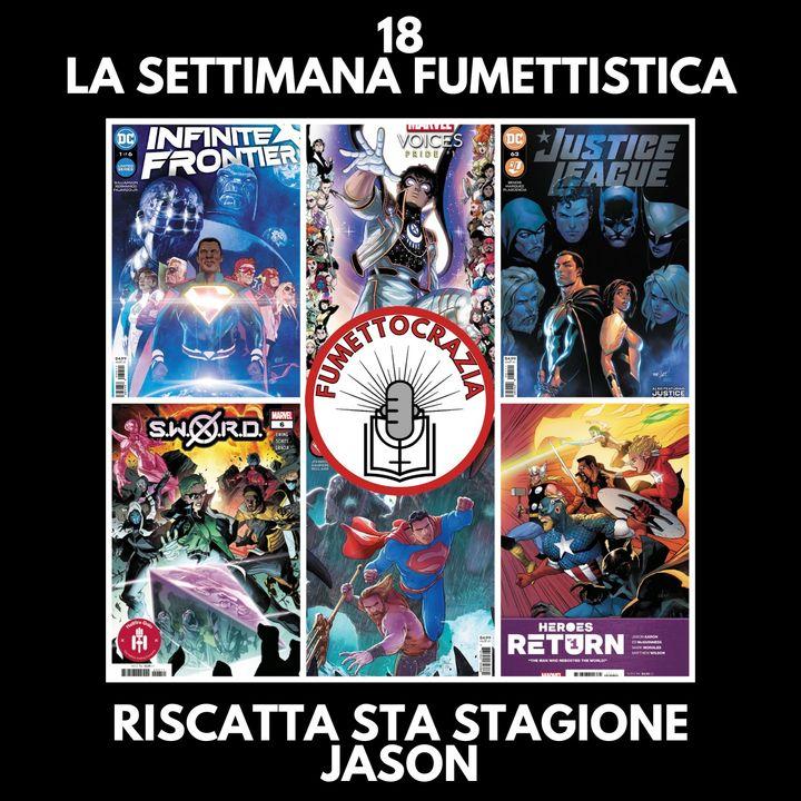 18 - La Settimana Fumettistica - Riscatta sta stagione Jason