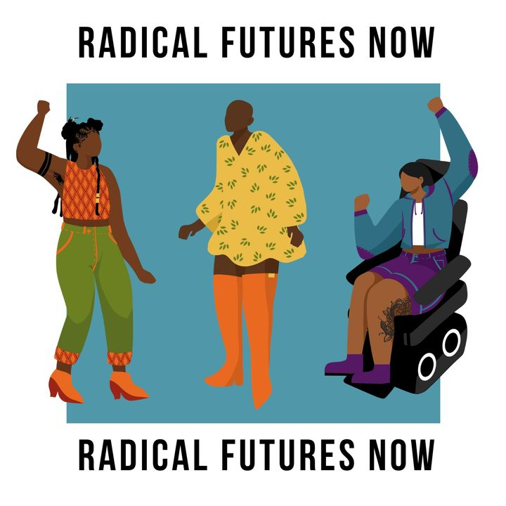 Radical Futures Now