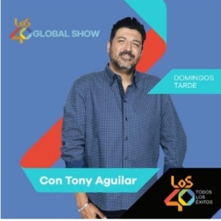 Los 40 Global Show Con Tony Aguilar