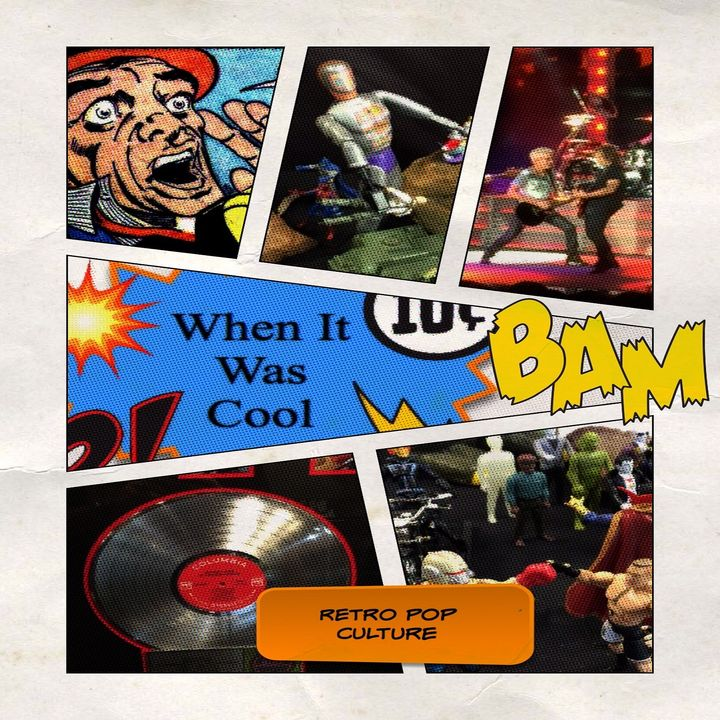 When It Was Cool Podcast - 1980s Music Fun - Episode 117