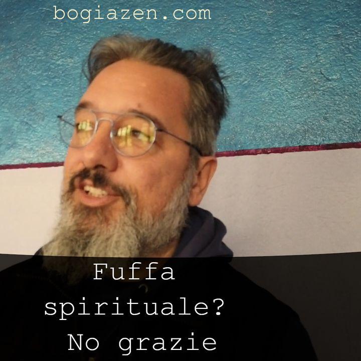 Fuffa spirituale? No grazie. #nofuffa #coronavirus #badiamoalsodo s2e17.3