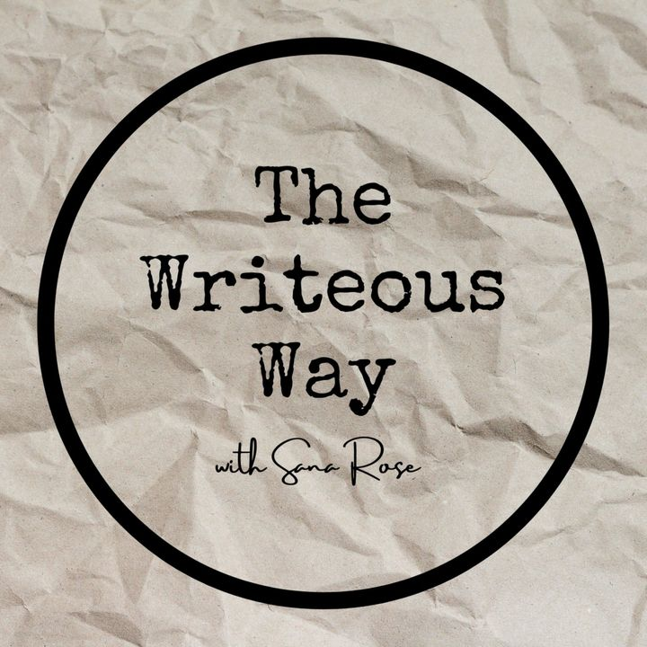 The Writeous Way With Sana Rose