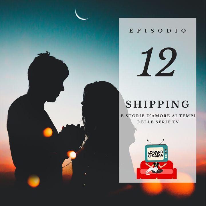 Puntata 12 - Shipping