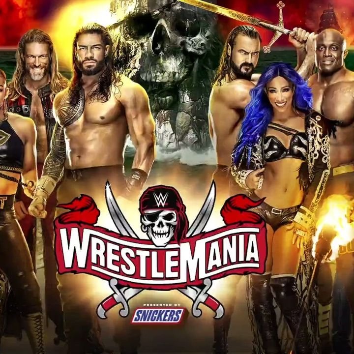 Episode #64: 1,219,000 Reasons Why WWE Sucks, WrestleMania 37 Review