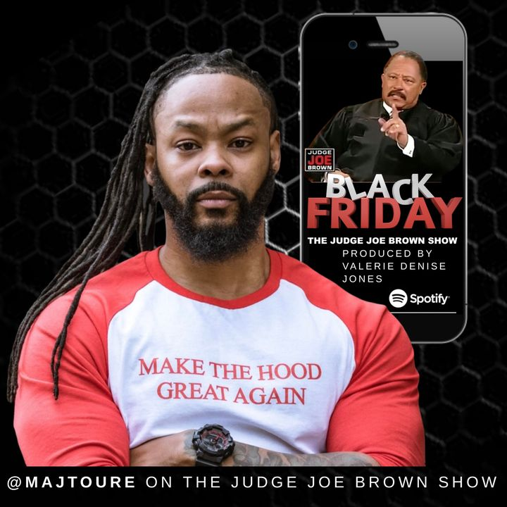 @MAJTOURE (MAJ TOURE) ON THE JUDGE JOE BROWN SHOW