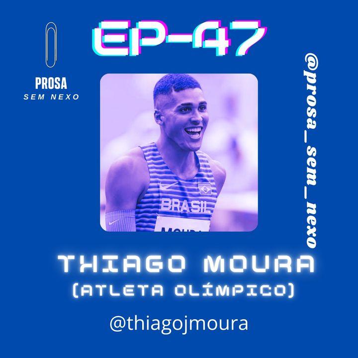 Thiago Moura (Atleta Olímpico) - EP47