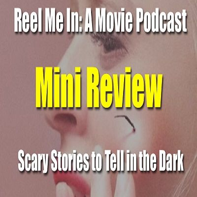 Mini Review: Scary Stories to Tell in the Dark