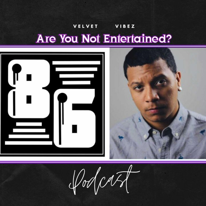 VELVET VIBEZ EPISODE 122  Are You Not Entertained  W  @Drayzer_