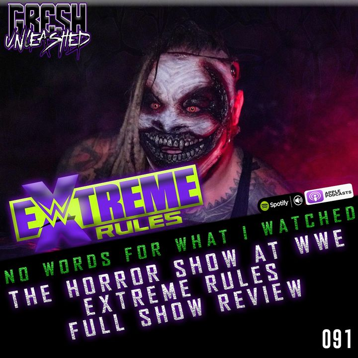 I Have No Words For What I Just Watched! The Horror Show At WWE Extreme Rules Full Show Results & Review | 091