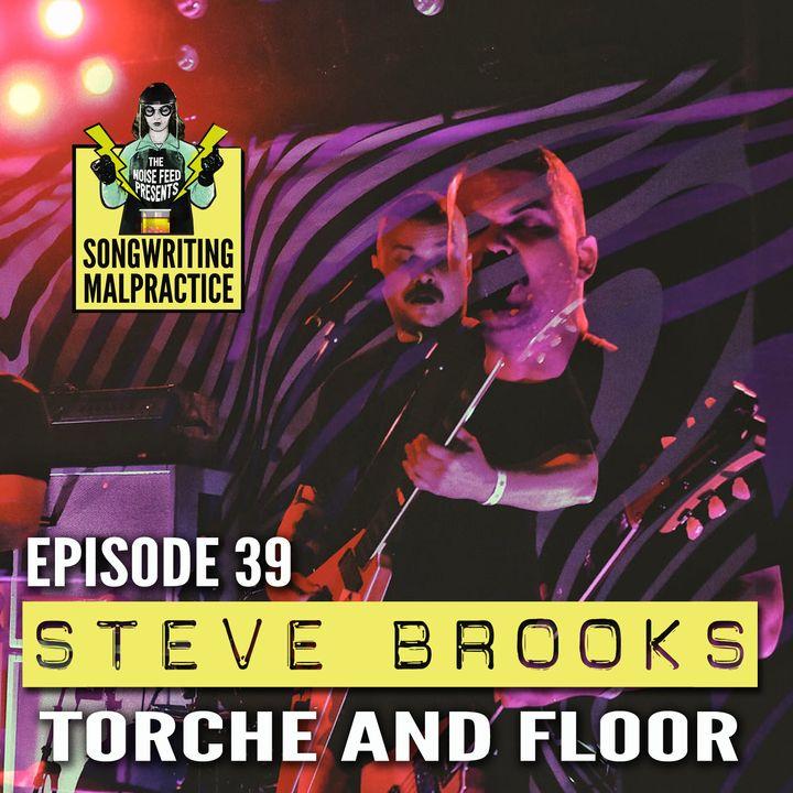 EP #39 Steve Brooks (Torche & Floor)