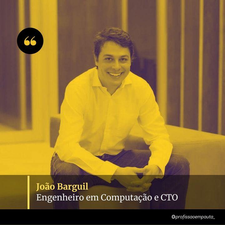 Engenheiro de Computação em Pauta - João Barguil (CTO)