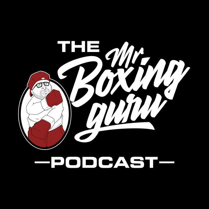 THE MR BOXING GURU PODCAST EPISODE 10 MIKEY GARCIA VS ERROL SPENCE DID WE GET CONNED