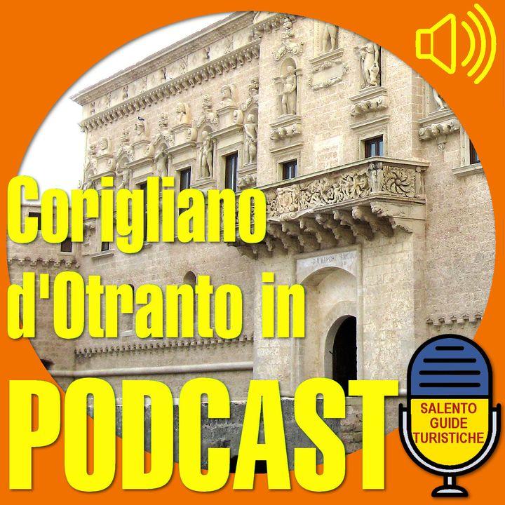 Episodio 5: Vicende storiche di Corigliano d'Otranto
