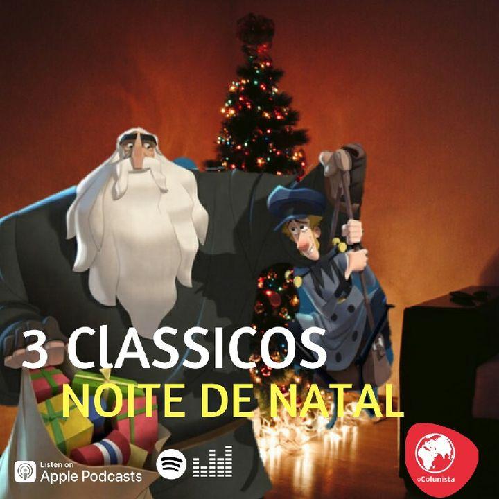 3 Clássicos Para a Noite de Natal- EP #03 - CINE CAST - oColunista