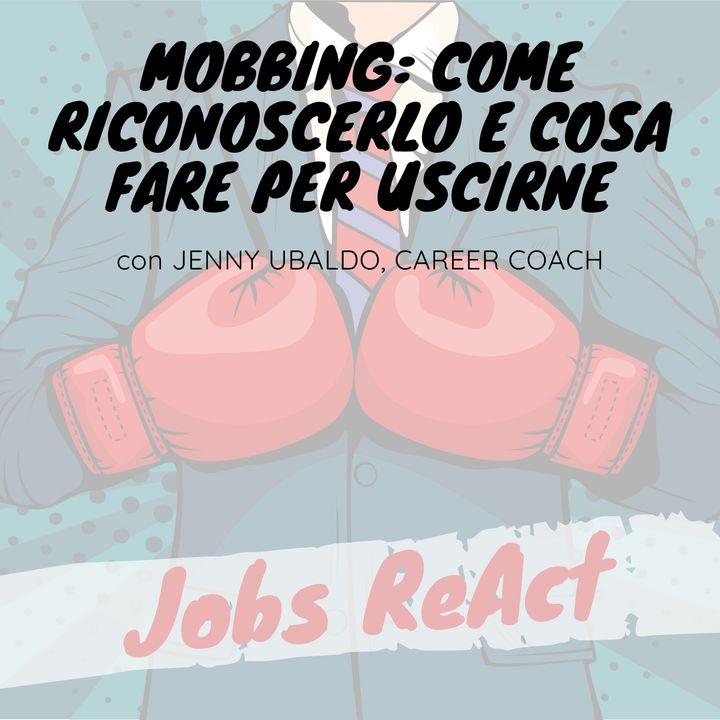 JR 46 | Mobbing: come riconoscerlo e cosa fare per uscirne - con Jenny Ubaldo