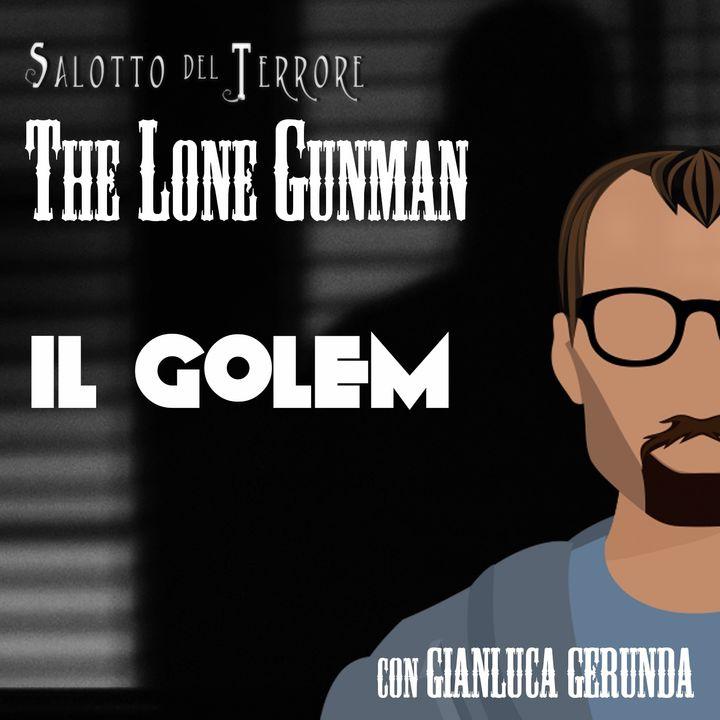 The Lone Gunman - Il Golem