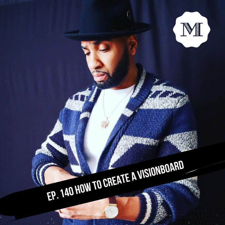 Ep. 140 How to create a Vision Board