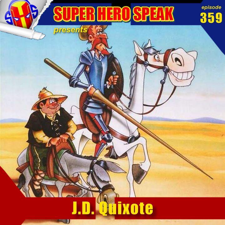 #359: J.D. Quixote