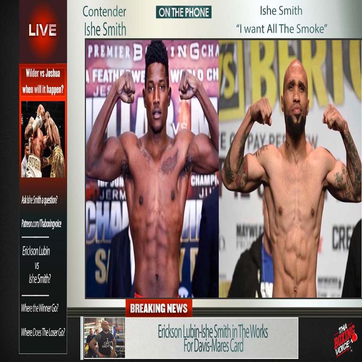 🔴Ishe Smith Live On Erickson Lubin Fight in The Works For Davis-Mares Card⁉️