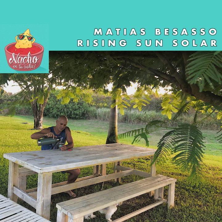 Capitulo 1 - Matias Besasso (Rising Sun Solar) y la revolución solar en Hawaii
