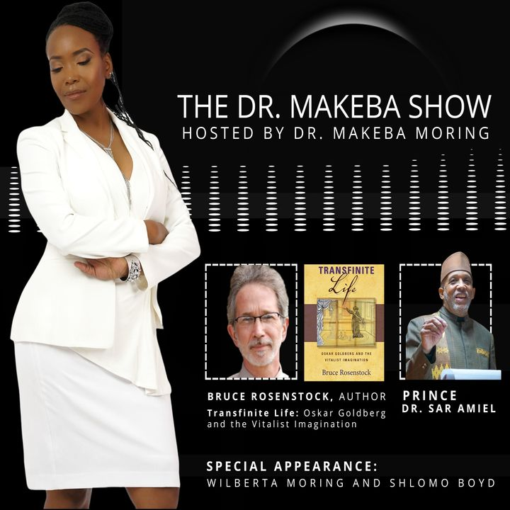 THE DR. MAKEBA SHOW :: SPECIAL GUESTS:  PRINCE DR. SAR AMIEL AND BRUCE ROSENSTOCK