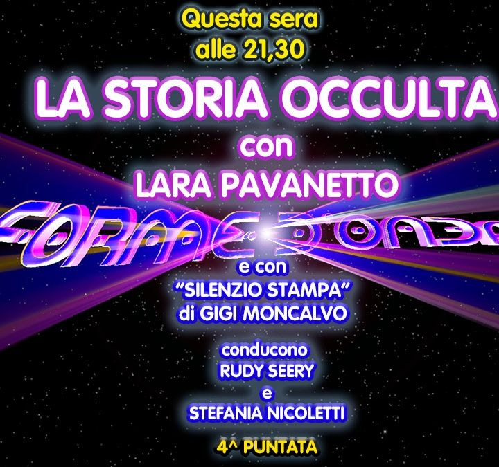Forme d'Onda - Lara Pavanetto - La Storia Occulta: Giuseppe Marozin - 4^ puntata (19/11/2020)