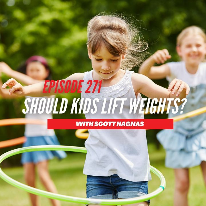 Episode 271: Should Kids Lift Weights?