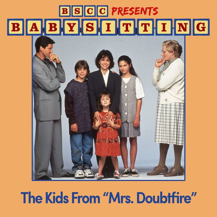 BSCC Presents: Babysitting the Kids From Mrs. Doubtfire