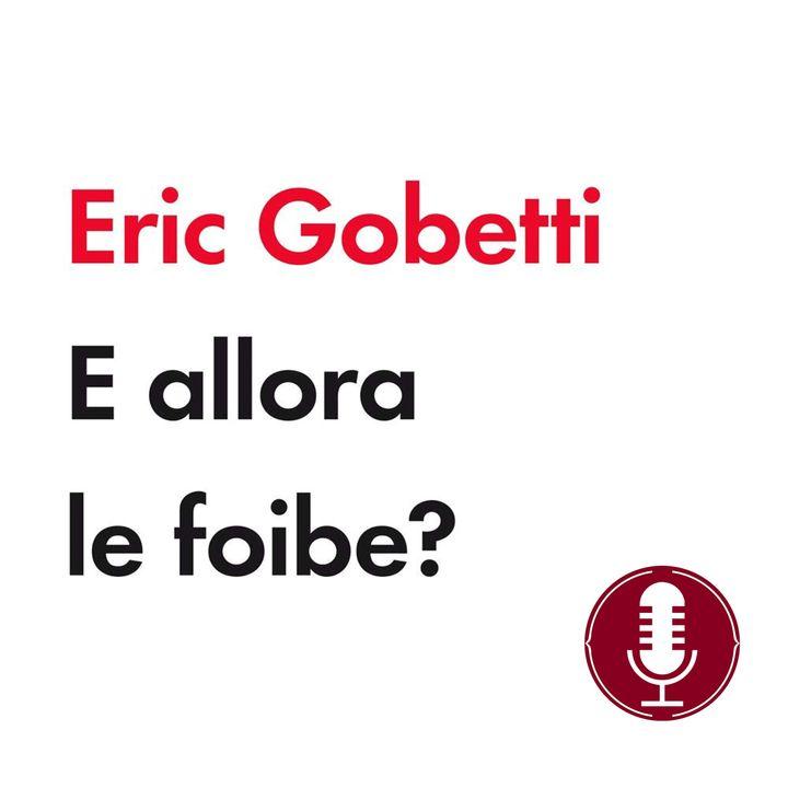 Eric Gobetti | E allora le foibe?