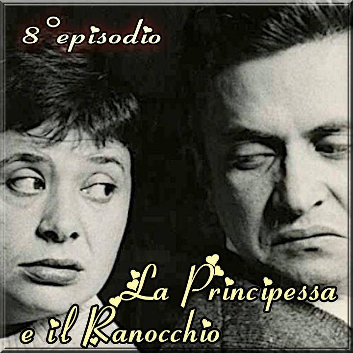Episodio 8 - La Principessa e il Ranocchio (Paolo Panelli e Bice Valori)
