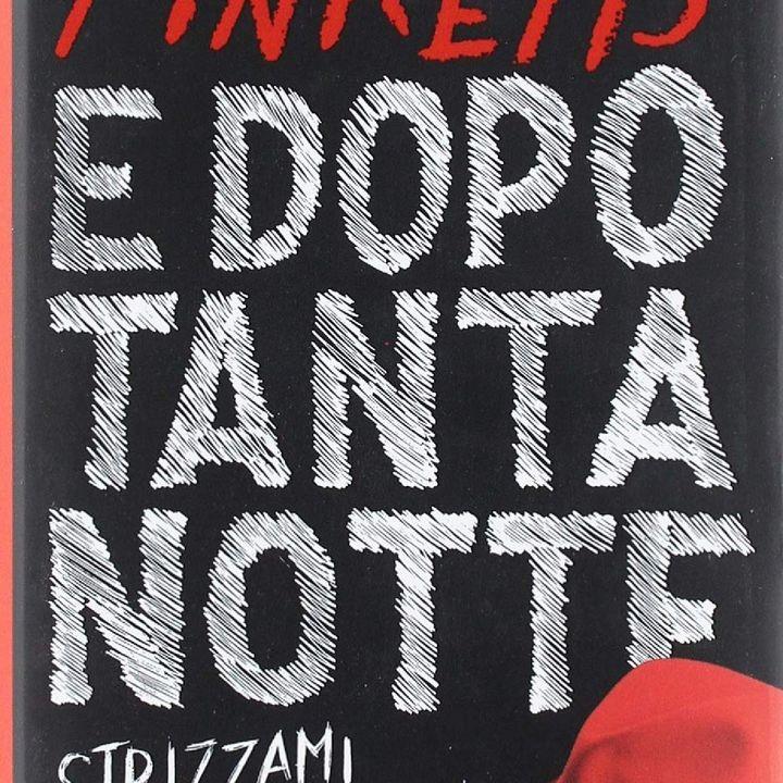 Pinketts: E  Dopo Tanta Notte ...