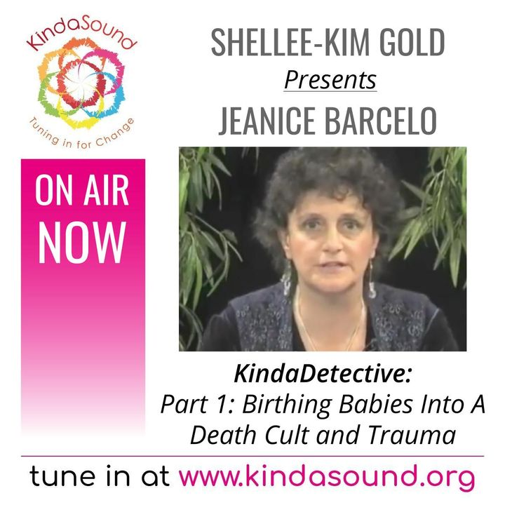 Birthing Babies Into A Death Cult and Trauma   Jeanice Barcelo (Pt. 1) on KindaDetective with Shellee-Kim Gold